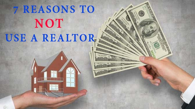 7 reasons to not use a realtor